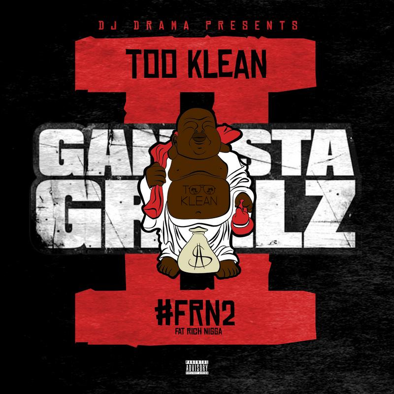 DJ Drama x Too Klean - #Frn2 Gangsta Grillz