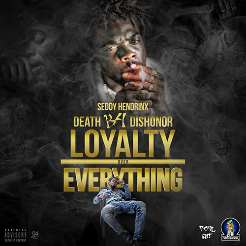 Seddy Hendrinx - Death B4 Dishonor: Loyalty Over Everything
